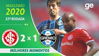 INTERNACIONAL 2 X 1 GRÊMIO | MELHORES MOMENTOS | 32ª RODADA BRASILEIRÃO 2020 | ge.globo