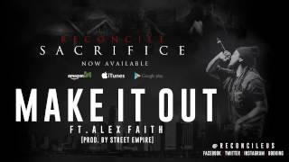 Reconcile - Make It Out ft. Alex Faith @ReconcileUs @AlexFaithATL