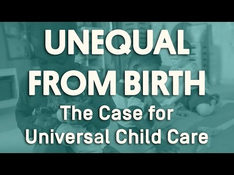 Unequal from Birth: The Case for Universal Child Care