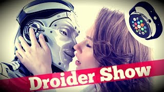 SEX-роботы, Apple Watch 3 и русский файрвол | Droider Show #303