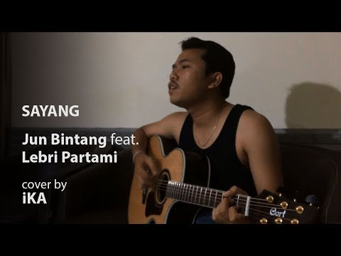 Jun Bintang Feat. Lebri Partami - Sayang (COVER By IKA)