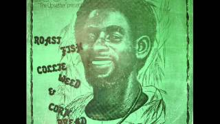 Lee Perry - Roast Fish Collie Weed & Corn Bread - 01 - Soul Fire