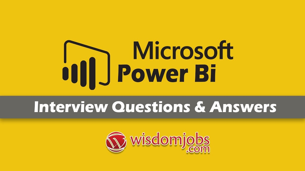 TOP 250+ Microsoft Power Bi Interview Questions and Answers