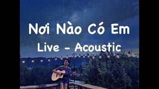 Nơi nào có em - Acoustic