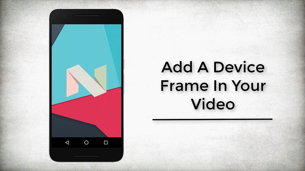 How To Add A Device Frame In Your Video - YouTube