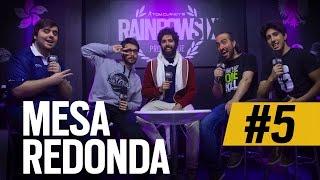 MESA REDONDA #5 - RAINBOW SIX PRO LEAGUE