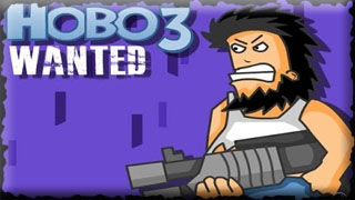 Hobo 3 Wanted Full Game Walkthrough