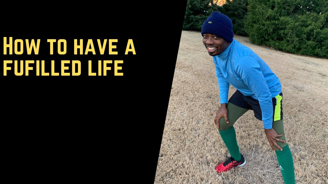 How to have a fulfilled Life