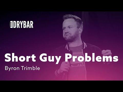 Short Guy Problems. Byron Trimble