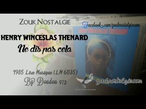 ZOUK NOSTALGIE - HENRY WENCESLAS THENARD Ne dis pas cela 1985 Liso Musique (LM 6035) By DOUDOU 973
