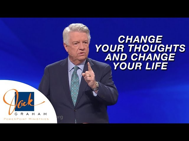 Change Your Thoughts and Change Your Life | PowerPoint with Dr. Jack Graham