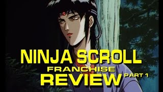 Ninja Scroll Franchise Review Part 1 - Scrambled Thoughts