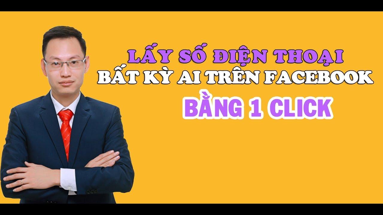 Lấy số điện thoai của bất kỳ người nào trên Facebook chỉ bằng 1 click – Nguyễn Trí Long