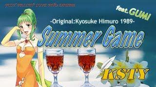 氷室京介さんの1989年のヒット曲『SUMMER GAME』のカバー曲です。はじめ...