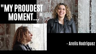 Arelis Rodriguez shares her proudest moments