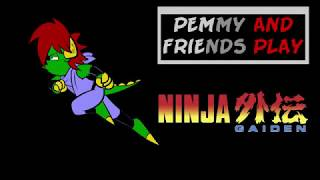 Pemmy and Friends Play Ninja Gaiden Part 3