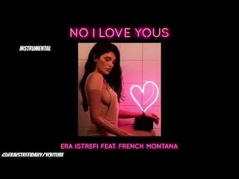 { INSTRUMENTAL } Era Istrefi - No I Love Yous ft. French Montana
