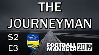 FM19: The Journeyman: Season 2 - Episode 3 - Football Manager 2019