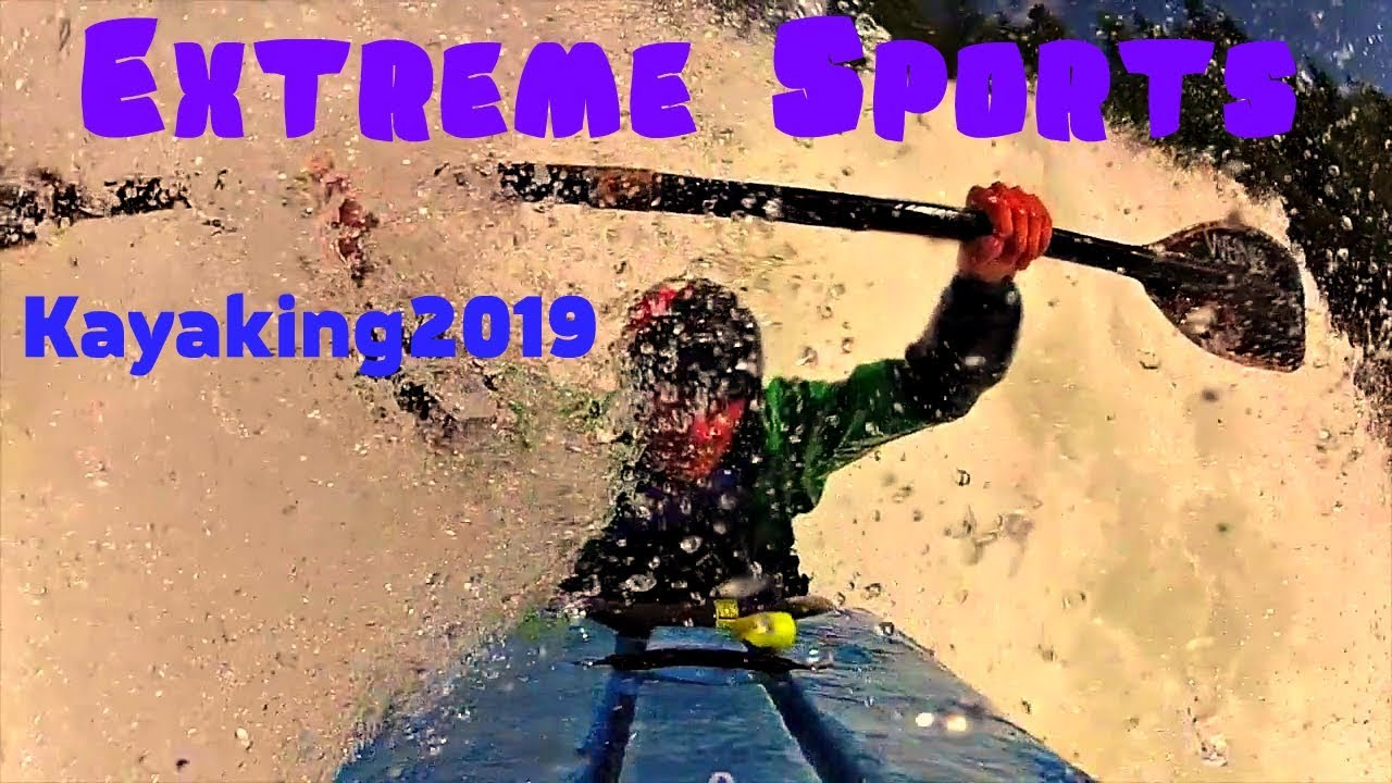 Extreme Sports - The Best Kayaking 2019.