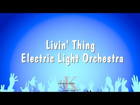 Livin' Thing - Electric Light Orchestra (Karaoke Version)