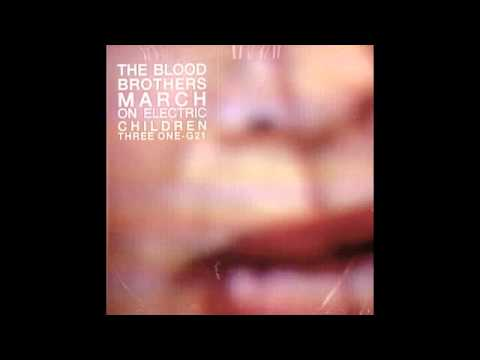 The Blood Brothers - March on Electric Children (2002) Full Album