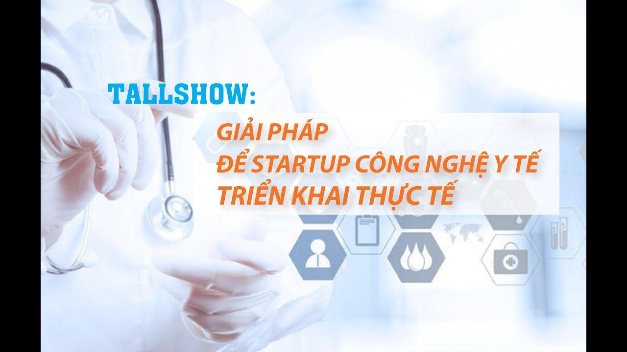 Talkshow: Giải pháp để startup công nghệ y tế triển khai thực tế