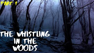 The Whistling in the woods | First account