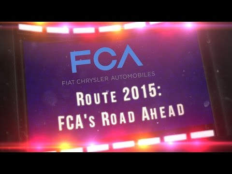 Route 2015: FCA's Road Ahead