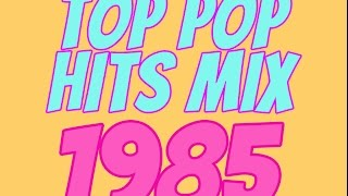 Top Pop Hits of 1985