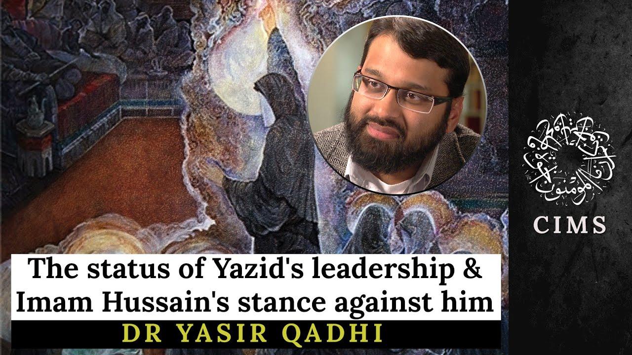 Download 1/3 Status of Yazid's leadership & Imam Hussain's stance against him | Dr Yasir Qadhi | CIMS