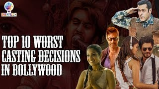 Top 10 Worst Casting Decisions in Bollywood   Top 10   BrainWash