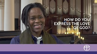 How do you express your love of God? - Our faith