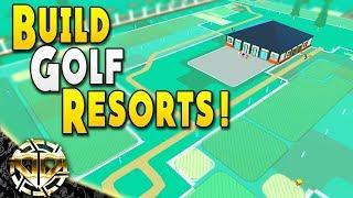 BUILD CUSTOM GOLF RESORTS : TYCOON SIMULATOR GAME - Resort Boss: Golf Gameplay - EP 1
