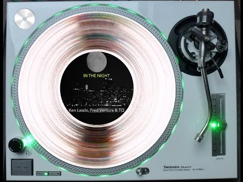 KEN LASZLO, FRED VENTURA & TQ - IN THE NIGHT (ELECTRIFY EXTENDED RE-EDIT) (℗+�)