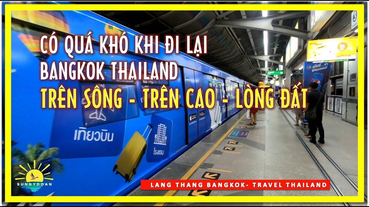 Có Qúa Khó khi Đi Lại Bangkok Thailand ✅ Trên Sông Trên Cao Lòng Đất   travel bangkok thailand