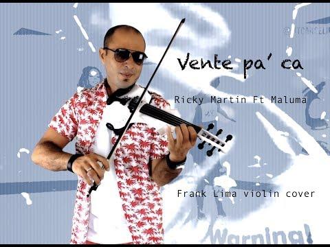 Vente pa' ca - Ricky Martin Ft Maluma - Frank Lima violin cover