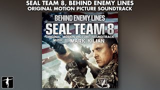 Seal Team 8 Soundtrack - Mark Kilian -  Official Album Preview