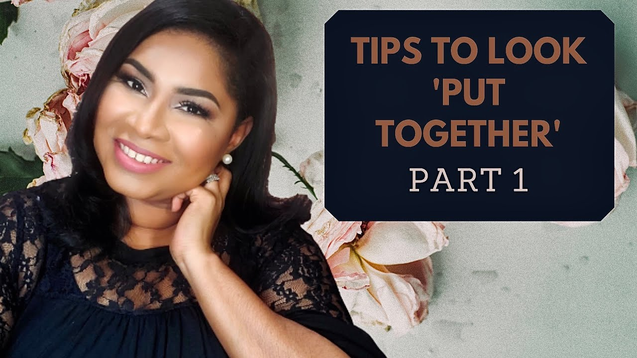 [ Part 1 ] Tips to Look 'Put Together' |Sheri Approved