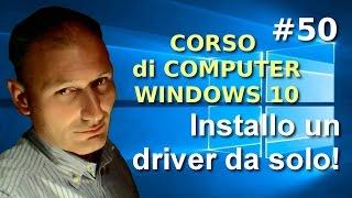 # 50 Windows 10 - Come installare o aggiornare un driver - Maggiolina Corso di Computer Base