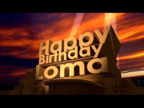 Happy Birthday Loma