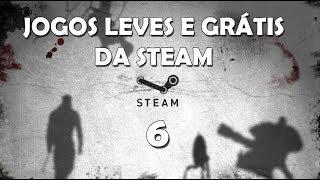 JOGOS LEVES E GRÁTIS DA STEAM PARA PC FRACOS - PARTE 6