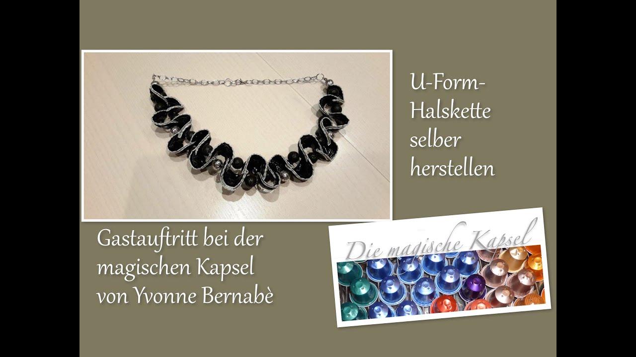 Diy U Form Halskette Aus Nespressokapseln Kapsel Schmuck Anleitung