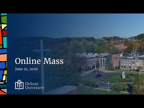 ✟ Online Mass for June 21 2020 - DeSales University