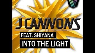 J Cannons feat. Shiyana - Into The Light (Steve Hart Remix)