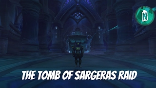 The Tomb of Sargeras Raid First Look! | WoW Legion patch 7.2.5