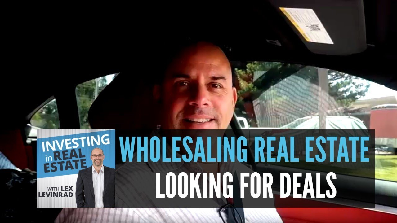 Looking For Wholesale Real Estate Deals - Lex Levinrad Real