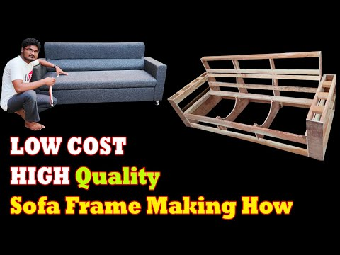 how to make low cost. high quality sofa frame making how. sofa making process. simple sofa making