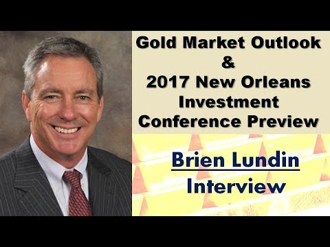Brien Lundin | Gold Market Outlook & 2017 New Orleans Investment Conference Preview