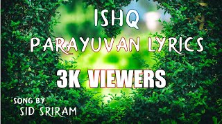 Parayuvan lyrics   ISHQ Malayalam movie   Sid Sriram,  Neha S Nair
