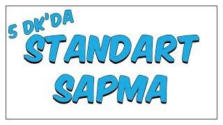 5dk da STANDART SAPMA